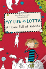 My Life As Lotta A House Full Of Rabbits