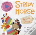 My Little Library: Stripy Horse