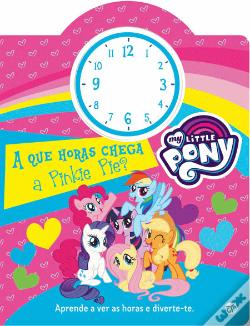 Wook.pt - My Little Pony - A que Horas Chega a Pinkie Pie?