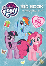 My Little Pony: My Little Pony Big Book Of Activity Fun