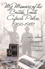 My Memoirs Of The British South Africa Police, 1966-1981
