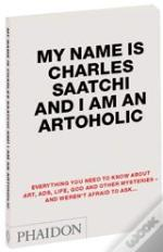 My Name Is Charles Saatchi/I Am Artoholi
