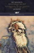 My Religion, What Shall We Do? & The Journal Of Leo Tolstoi (First Volume-1895-1899)