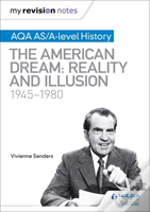 My Revision Notes: Aqa As And A Level History: The American Dream: Reality And Illusion, 1945-1980