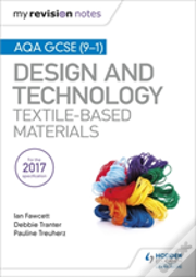 My Revision Notes: Aqa Gcse (9-1) Design & Technology: Textile-Based Materials