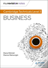 My Revision Notes: Cambridge Technicals Level 3 Business