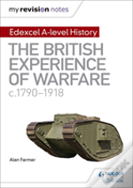 My Revision Notes: Edexcel A Level History: The British Experience Of Warfare, C1790-1918