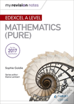 My Revision Notes: Edexcel A Level Maths (Pure)