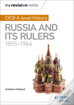 My Revision Notes: Ocr A Level History: Russia And Its Rulers 1855-1964