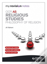 My Revision Notes: Ocr As Religious Studies: Philosophy Of Religion