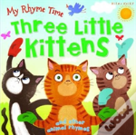 My Rhyme Time: Three Little Kittens And Other Animal Rhymes
