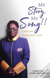 My Story, My Song!: A True And Inspirati