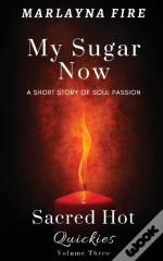 My Sugar Now: A Short Story Of Soul Pass
