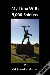 My Time With 5,000 Soldiers