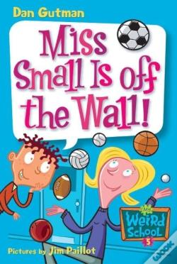 Wook.pt - My Weird School #5: Miss Small Is Off The Wall!