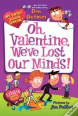 Wook.pt - My Weird School Special: Oh, Valentine, We'Ve Lost Our Minds!