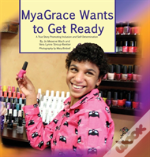 Myagrace Wants To Get Ready