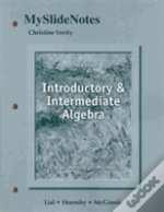 Myslidenotes For Introductory And Intermediate Algebra