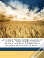 Mysterious Psychic Forces: An Account Of