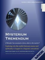 Mysterium Tremendum: Resolving The Conflict Between Science And Religion