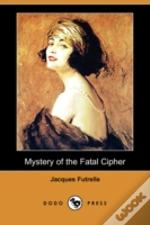 Mystery Of The Fatal Cipher (Dodo Press)