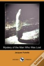 Mystery Of The Man Who Was Lost (Dodo Press)