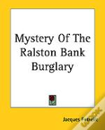 Mystery Of The Ralston Bank Burglary