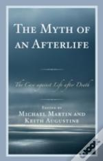 Myth Of An Afterlife The Case