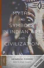 Myths And Symbols In Indian Art And Civilization (Princeton Classics)