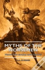 Myths Of The Norsemen - From The Eddas A