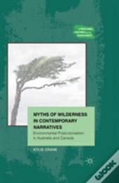 Myths Of Wilderness In Contemporary Narratives