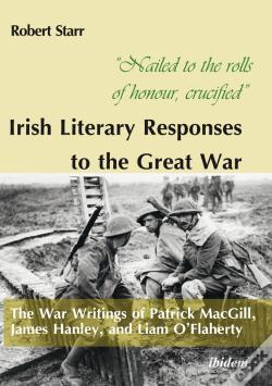 Wook.pt - Nailed To The Rolls Of Honour, Crucified: Irish Literary Responses To The Great War