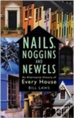 Nails, Noggins And Newels