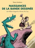 Naissances De La Bande Dessinée ; De William Hogarth À Winsor Mc Cay