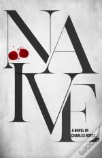 Naive: The Debut Suspense Thriller From