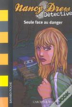 Nancy Drew Detective ; Seule Face Au Danger