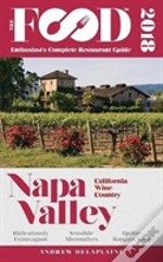 Napa Valley - 2018 - The Food Enthusiast'S Complete Restaurant Guide