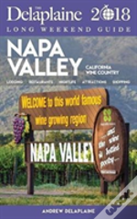 Napa Valley - The Delaplaine 2018 Long Weekend Guide