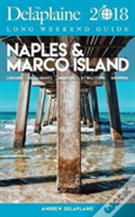 Naples & Marco Island - The Delaplaine 2018 Long Weekend Guide