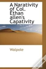 Narativity Of Col. Ethan Allen'S Capativity