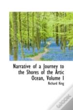 Narrative Of A Journey To The Shores Of The Artic Ocean, Volume I
