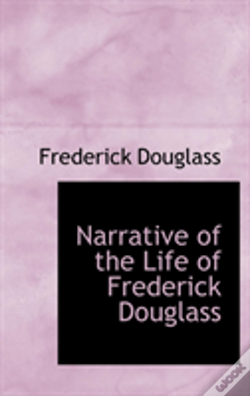 Wook.pt - Narrative Of The Life Of Frederick Douglass
