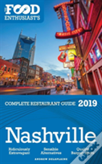 Nashville - 2019 - The Food Enthusiast'S Complete Restaurant Guide