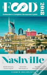 Nashville - 2018 - The Food Enthusiast'S Complete Restaurant Guide