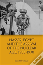 Nasser Egypt And The Arrival