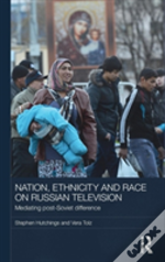 Nation, Ethnicity And Race On Russian Television
