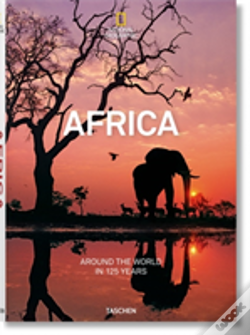 Wook.pt - National Geographic. Around The World In 125 Years A Africa