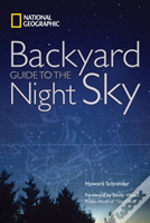 'National Geographic' Backyard Guide To The Night Sky