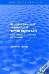 National Law And International Human Rights Law: Cases Of Botswana, Namibia And Zimbabwe
