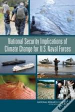 National Security Implications Of Climate Change For U.S. Naval Forces